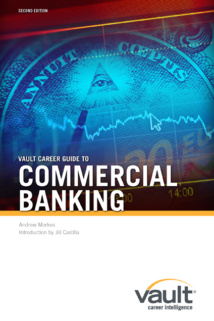 Vault Career Guide to Commercial Banking, Second Edition