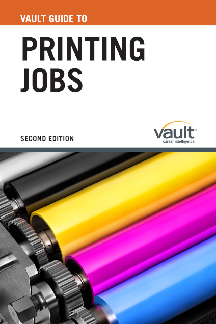 Vault Guide to Printing Jobs, Second Edition