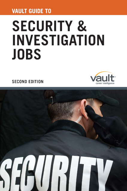 Vault Guide to Security and Investigation Jobs, Second Edition