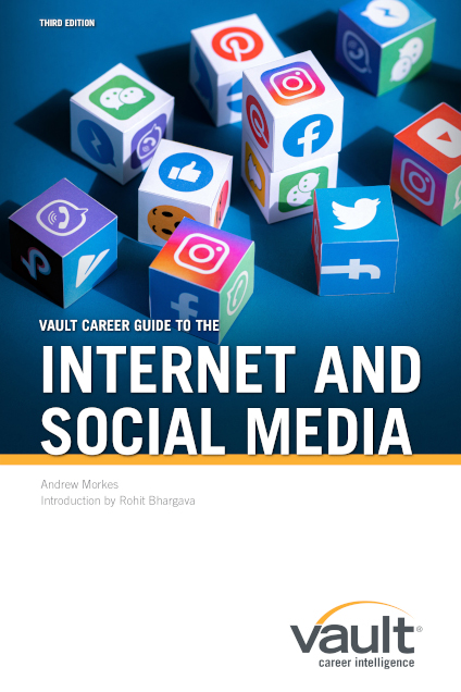 Vault Career Guide to the Internet and Social Media, Third Edition