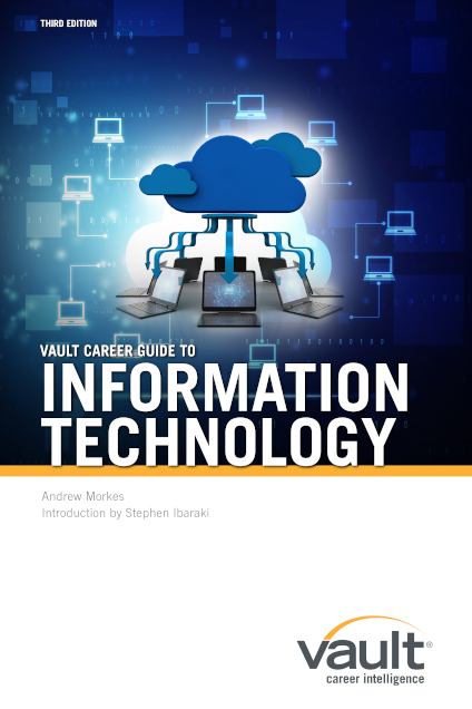 Vault Career Guide to Information Technology, Third Edition