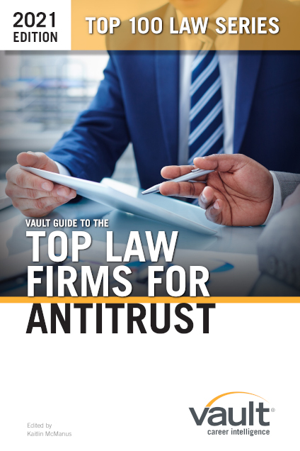 Vault Guide to the Top Law Firms for Antitrust, 2021 Edition