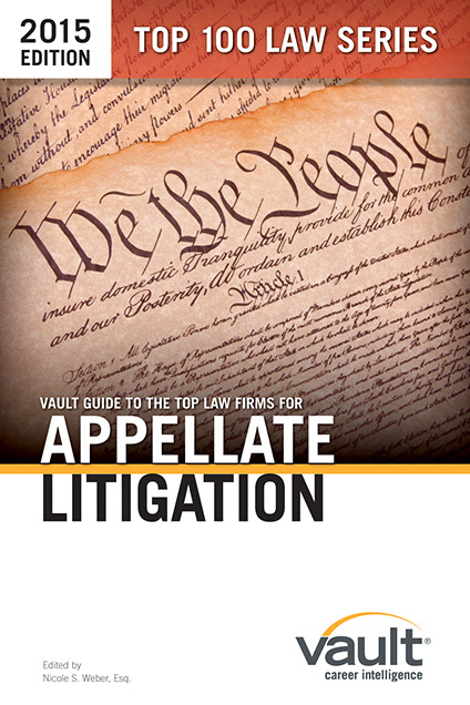 Vault Guide to the Top Law Firms for Appellate Litigation, 2015 Edition