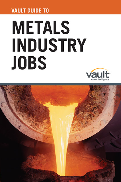 Vault Guide to Metals Industry Jobs