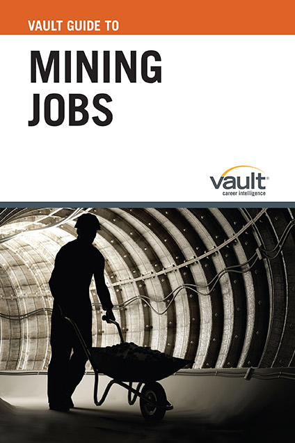 Vault Guide to Mining Jobs