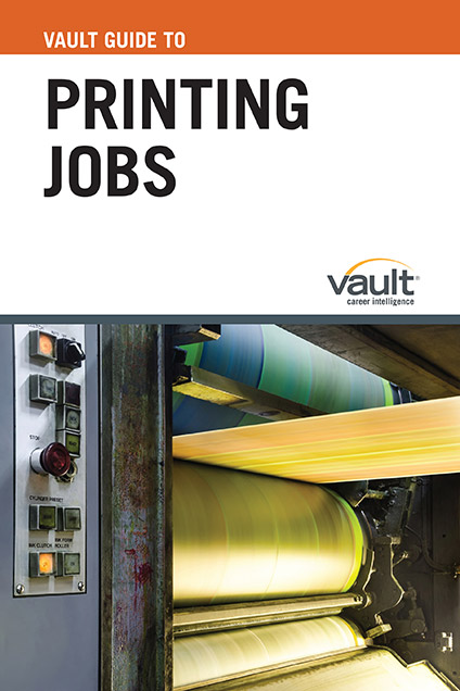 Vault Guide to Printing Jobs