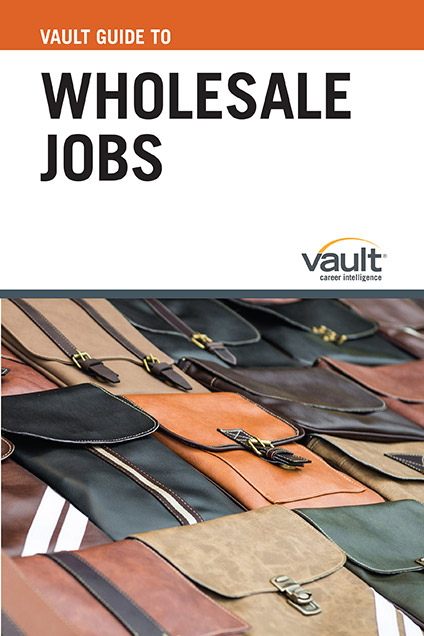 Vault Guide to Wholesale Jobs