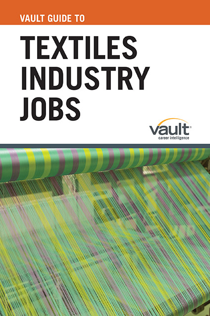 Vault Guide to Textiles Industry Jobs