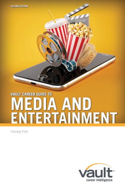 Vault Career Guide to Media and Entertainment, Second Edition