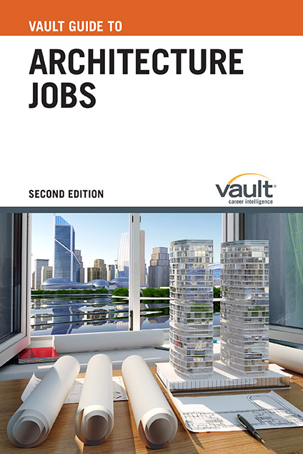Vault Guide to Architecture Jobs, Second Edition