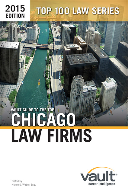 Vault Guide to the Top Chicago Law Firms, 2015 Edition
